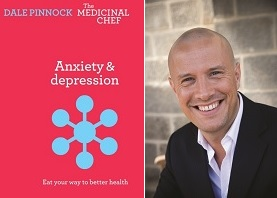 'Anxiety & Depression' by Dale Pinnock, the Medicinal Chef - a book review