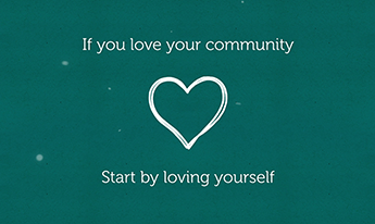 Love Your Community, Love Yourself